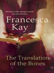 The Translation of the Bones ebook by Francesca Kay