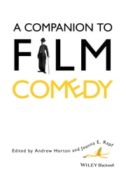 A Companion to Film Comedy ebook by Andrew Horton,Joanna E. Rapf
