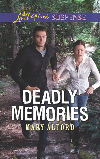 Deadly Memories - Faith in the Face of Crime ebook by Mary Alford