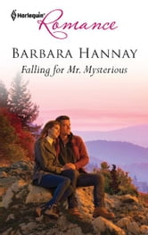 Falling for Mr. Mysterious ebook by Barbara Hannay