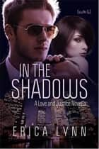 In the Shadows ebook by Erica Lynn