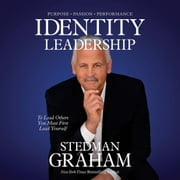 Identity Leadership - To Lead Others You Must First Lead Yourself audiobook by Stedman Graham