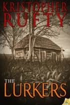 The Lurkers ebook by Kristopher Rufty