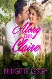 Along Came Claire ebook by Bridgitte Lesley
