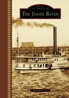 James River, The ebook by William A. Fox