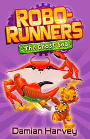 Robo-Runners: 05 The Ghost Sea ebook by Damian Harvey