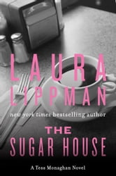 The Sugar House - A Tess Monaghan Mystery ebook by Laura Lippman