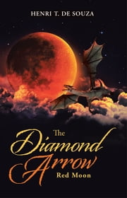 The Diamond Arrow (2) - Red Moon ebook by Henri T. De Souza