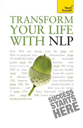 Transform Your Life with NLP: Teach Yourself ebook by Paul Jenner