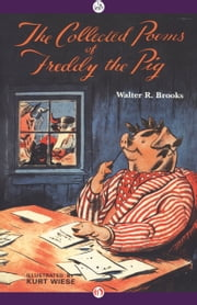 The Collected Poems of Freddy the Pig ebook by Walter R. Brooks,Kurt Wiese