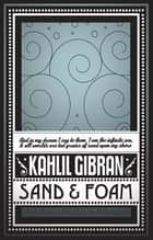 Sand & Foam ebook by Kahlil Gibran