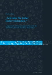 «Ich habe Sie leider nicht verstanden.» - Linguistische Optimierungsprinzipien für die mündliche Mensch-Maschine-Interaktion ebook by Kobo.Web.Store.Products.Fields.ContributorFieldViewModel