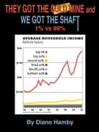 They Got the Gold Mine and We Got the Shaft ebook by Diane Hamby