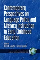 Contemporary Perspectives on Language Policy and Literacy Instruction in Early Childhood Education ebook by Olivia Saracho,Bernard Spodek