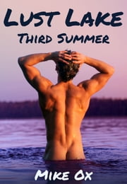 Lust Lake: Third Summer - Gay Threesome Erotica ebook by Mike Ox