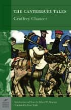The Canterbury Tales (Barnes & Noble Classics Series) ebook by Geoffrey Chaucer, Robert W. Hanning, Peter Tuttle,...