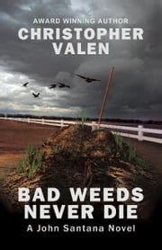 Bad Weeds Never Die ebook by Christopher Valen