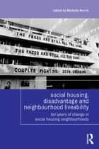 Social Housing, Disadvantage, and Neighbourhood Liveability ebook by Michelle Norris