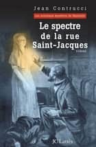 Le spectre de la rue Saint-Jacques ebook by Jean Contrucci