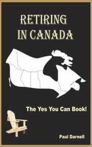 Retiring In Canada ebook by Paul Darnell