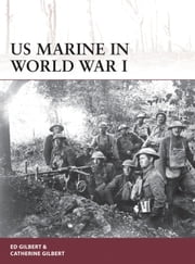 US Marine in World War I ebook by Ed Gilbert,Catherine Gilbert,Johnny Shumate