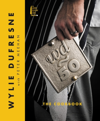 wd~50 - The Cookbook ebook by Wylie Dufresne,Peter Meehan
