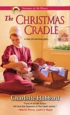 The Christmas Cradle ebook by Charlotte Hubbard