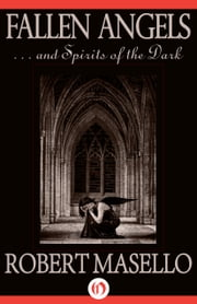 Fallen Angels . . . and Spirits of the Dark ebook by Robert Masello