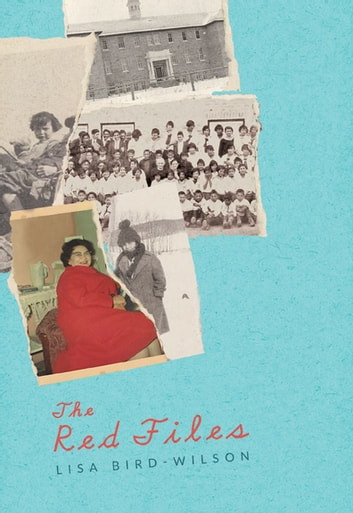 The Red Files ebook by Lisa Bird-Wilson