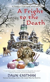 A Fright to the Death - A Family Fortune Mystery ebook by Dawn Eastman