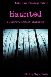 Haunted - A Literary Erotica Anthology ebook by Parker Marlo, Zac Blue, T.C. Mill,...
