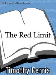 The Red Limit ebook by Timothy Ferris