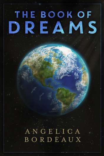 The Book of Dreams ebook by Angelica Bordeaux