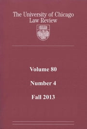 University of Chicago Law Review: Volume 80, Number 4 - Fall 2013 ebook by University of Chicago Law Review
