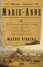 The white and the gold ebook by thomas b costain 9780307809575 marie anne the extraordinary life of louis riels grandmother ebook by maggie siggins fandeluxe Document