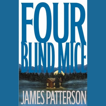 Four Blind Mice audiobook by James Patterson