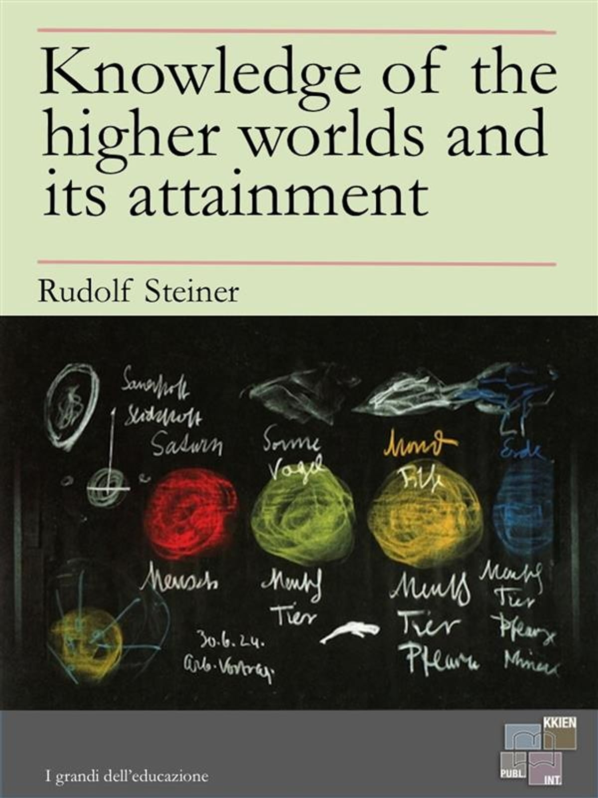Knowledge of the higher worlds and its attainment eBook by Rudolf Steiner -  9788898473434 | Rakuten Kobo