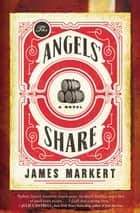 The Angels' Share ebook by James Markert