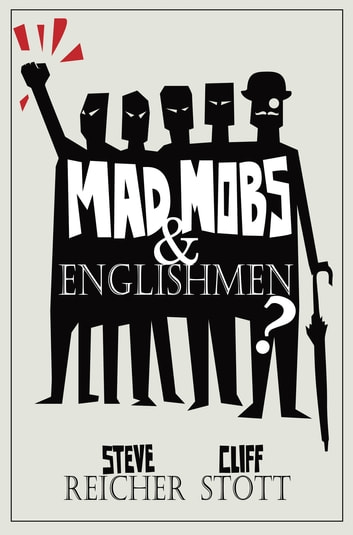 Mad Mobs and Englishmen? - Myths and realities of the 2011 riots ebook by Steve Reicher,Professor Cliff Stott