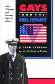 Gays and the Military: Joseph Steffan versus the United States ebook by Wolinsky, Marc
