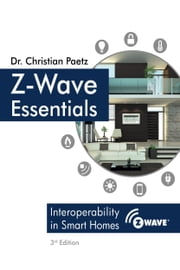 Z-Wave Essentials ebook by Christian Paetz