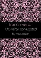French verbs ebook by Max Power