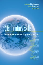 21st Century Skills - Rethinking How Students Learn ebook by