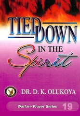 Tied Down in the Spirit ebook by Dr. D. K. Olukoya