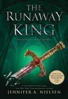 The Runaway King - Book 2 of the Ascendance Trilogy ebook by Jennifer A. Nielsen