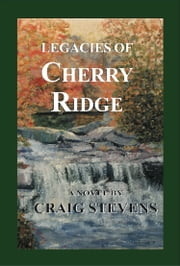 Legacies of Cherry Ridge ebook by Craig Stevens