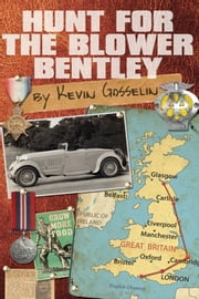 Hunt For The Blower Bentley ebook by Kevin Gosselin