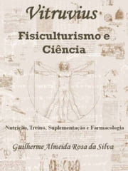 Vitruvius: Fisiculturismo e Ciência ebook by Kobo.Web.Store.Products.Fields.ContributorFieldViewModel