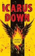 Icarus Down ebook by James Bow