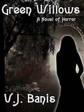 Green Willows: A Novel of Horror ebook by V. J. Banis